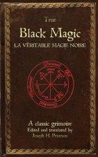 True Black Magic (La véritable magie noire)