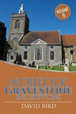 Norfolk Gravestone Inscriptions: Vol 5