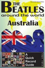 The Beatles - Australia - A Quick Record Guide: Full Color Discography (1963-1972)