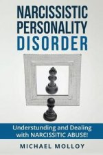 Narcissistic Personality Disorder: A Strategy Guide for Dealing with Your Narcissistic Relationship!