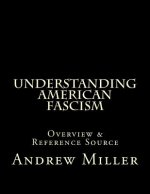 Understanding American Fascism: Overview & Reference Source
