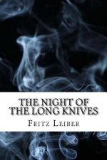 The Night of the Long Knives: (Dystopian Classics)