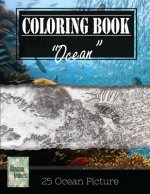 Ocean Underwater Greyscale Photo Adult Coloring Book, Mind Relaxation Stress Relief: Just added color to release your stress and power brain and mind,
