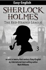 Sherlock Holmes Re-Told in Twenty-First Century Easy-English: The Red-Headed League (British-English Edition)