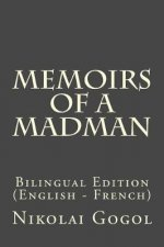 Memoirs of a Madman: Bilingual Edition (English - French)