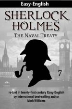 Sherlock Holmes Re-Told in Twenty-First Century Easy-English: The Naval Treaty (British-English Edition)
