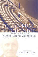 Quantum Mechanics and the Philosophy of Alfred North Whitehead