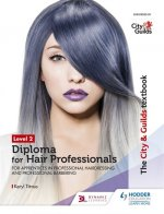 City & Guilds Textbook Level 2 Diploma for Hair Professionals for Apprenticeships in Professional Hairdressing and Professional Barbering