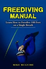Freediving Manual: Learn How to Freedive 100 Feet on a Single Breath