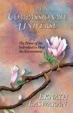 The Compassionate Universe: The Power of the Individual to Heal the Environment