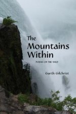 The Mountains Within: Poems of the Wild
