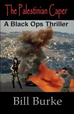 The Palestinian Caper: A Black Ops Thriller