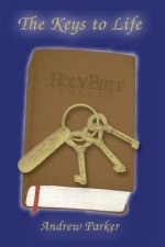 The Keys to Life: Holy Bible Prayed