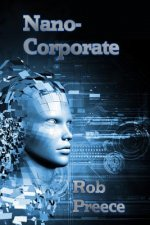 Nanocorporate: A Novel of the Near Future