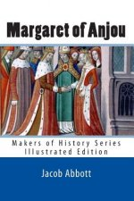 Margaret of Anjou: Makers of History Series (Illustrated Edition)