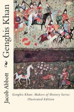 Genghis Khan: Makers of History Series Illustrated Edition