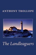 Anthony Trollope: The Landleaguers
