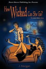 How Wicked Can She Go?: The Love Bites Edition