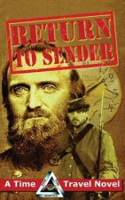 Return to Sender: A Civil War Time Travel Novel