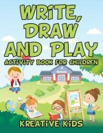Write, Draw and Play: Activity Book for Children