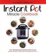 Instant Pot Miracle Cookbook