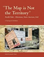 The Map Is Not the Territory: Parallel Paths-Palestinians, Native Americans, Irish