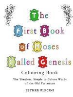 The First Book of Moses Called Genesis Colouring Book: The Timeless, Simple to Colour Words of the Old Testament
