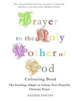 Prayer to the Holy Mother of God Colouring Book: The Soothing, Simple to Colour, Ever-Powerful Christian Prayer