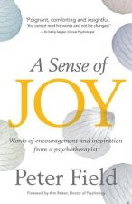 A Sense of Joy - Words of Inspiration and Encouragement from a Psychotherapist