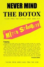 Never Mind The Botox: Tales From the Middle-aged Mosh Pit