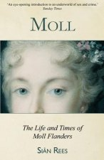 Moll: The Life & Times of Moll Flanders