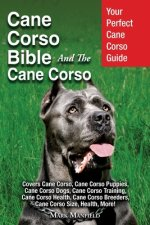 Cane Corso Bible And the Cane Corso
