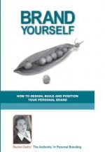 Brand Yourself: How to Design, Build and Position Your Personal Brand