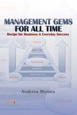 Management Gems for All Time: Recipe for Business & Everyday Success