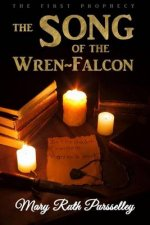 The Song of the Wren-Falcon: The First Prophecy