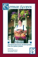 German Recipes Old World Specialties and Photography from the Amana Colonies