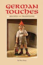 German Touches Recipes and Traditions
