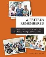 Eritrea Remembered: Recollections & Photos by Peace Corps Volunteers