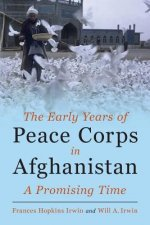 The Early Years of Peace Corps in Afghanistan: A Promising Time