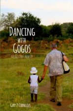 Dancing with Gogos: A Peace Corps Memoir