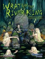 Wrath of the River King: A Pathfinder RPG Adventure for 4th-6th Level Characters
