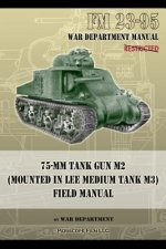 FM 23-95 75-mm Tank Gun M2 (Mounted in Lee Medium Tank M3) Field Manual