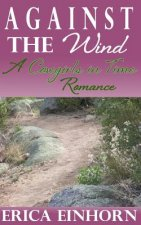Against the Wind: A Cowgirls in Time Romance