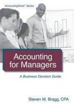 Accounting for Managers: A Business Decision Guide
