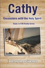 Cathy: Encounters with the Holy Spirit