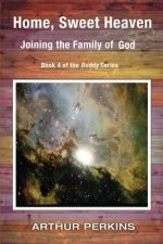 Home, Sweet Heaven: Joining the Family of God