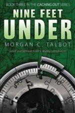 Nine Feet Under: Book Three in the Caching Out Series