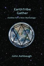 Earthtribe Gather: Outline for a New Mythology