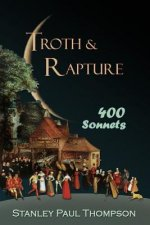 Troth & Rapture: 400 Sonnets