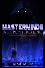 Masterminds: A Superhero Epic